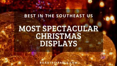 Most Spectacular Christmas Displays in the Southeast